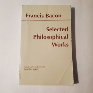 Selected Philosophical Works of Francis Bacon Book